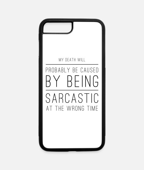Silly iPhone Cases - sarcastic tshirt - sarcastic at the wrong time - iPhone 7 & 8 Plus Case white/black