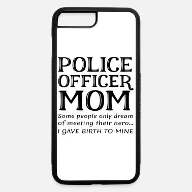 Police Proud Police Officer Mom Policeman Policewoman - iPhone 7 & 8 Plus Case