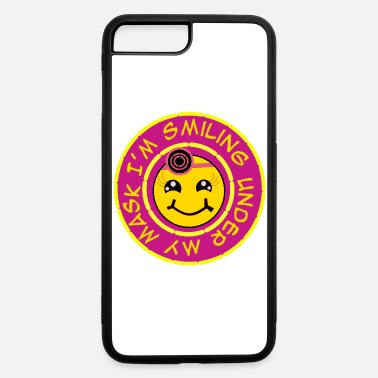 Under The Influence i'm smiling under my mask - iPhone 7 & 8 Plus Case