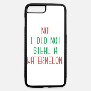Steal Steal A Watermelon - iPhone 7 & 8 Plus Case