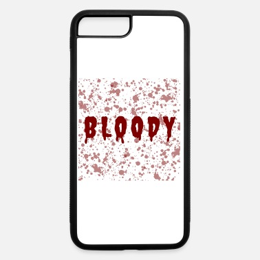 Bloody Bloody - iPhone 7 & 8 Plus Case
