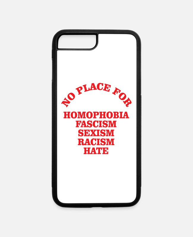 Racists iPhone Cases - No Place for Homophobia Fascism Anti Racism - iPhone 7 & 8 Plus Case white/black