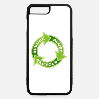 Enviromental Reduce Reuse Recycle Circle - iPhone 7 & 8 Plus Case