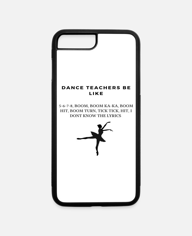 Quote iPhone Cases - Funny Dance Teacher Quote - iPhone 7 & 8 Plus Case white/black