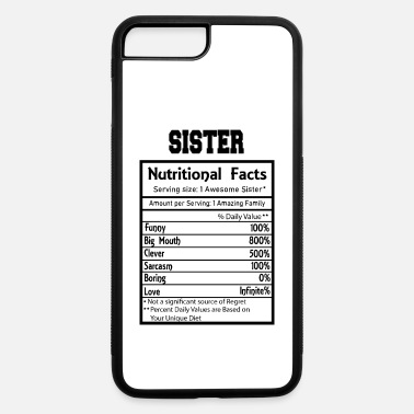 Typographic Sister Nutritional Facts Funny - iPhone 7 & 8 Plus Case