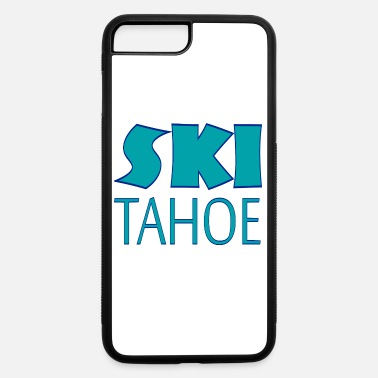 Tahoe Ski Tahoe - iPhone 7 & 8 Plus Case