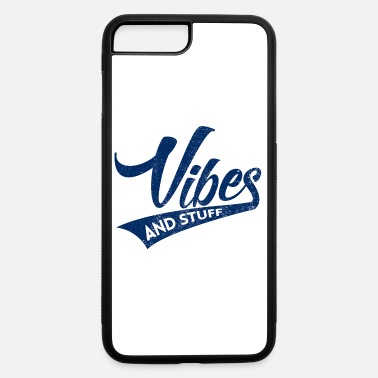 Stuff Vibes And Stuff - iPhone 7 & 8 Plus Case