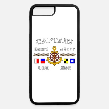 Helmsman Captain Board at Your Own Risk Motorboat Skipper. - iPhone 7 & 8 Plus Case