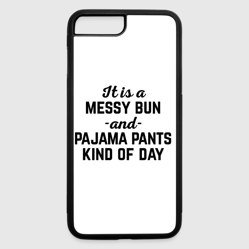 Messy Bun Day Funny Quote - iPhone 7 Plus/8 Plus Rubber Case