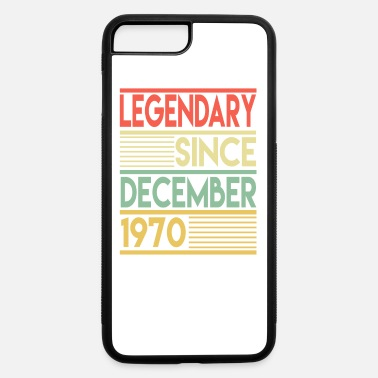 Since Legendary Since December 1970 50th Birthday Gift - iPhone 7 & 8 Plus Case