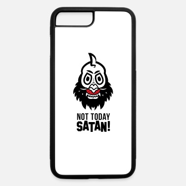 Not Today Devil Not Today Satan Statement T Shirt Design - iPhone 7 & 8 Plus Case