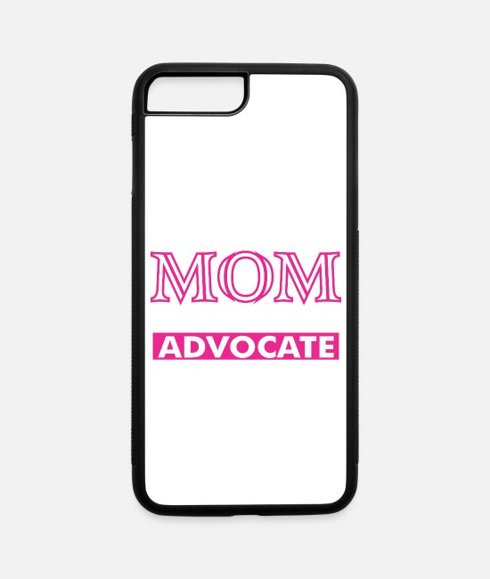 Mummy iPhone Cases - The Best Kind Of Mom Raises A Advocate - iPhone 7 & 8 Plus Case white/black