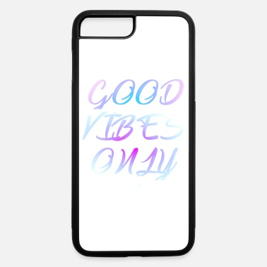 good vibes only! - iPhone 7 Plus/8 Plus Rubber Case