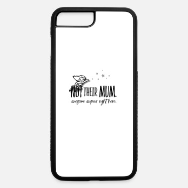 Mum Not Their Mum - iPhone 7 & 8 Plus Case