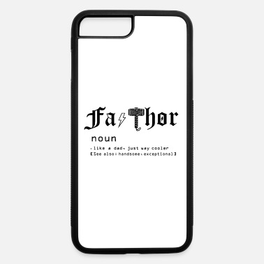 Fa Thor Like Dad Just Way - iPhone 7 & 8 Plus Case