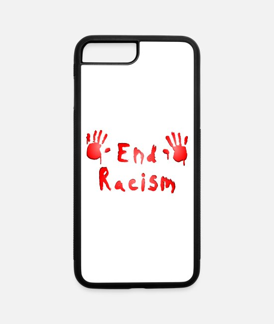 Freedom Of Expression iPhone Cases - End Racism - iPhone 7 & 8 Plus Case white/black