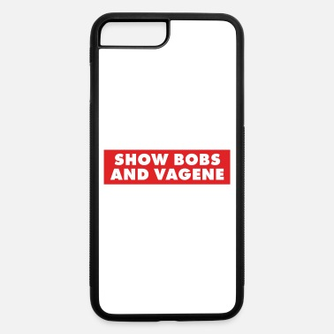 Provocation Dank Meme Show Bobs And Vagene Funny Provocative - iPhone 7 Plus/8 Plus Rubber Case
