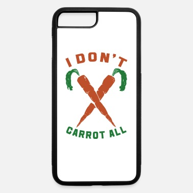 Carrot I Don't Carrot All - iPhone 7 & 8 Plus Case