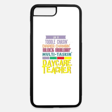 Early Childhood Education Daycare Teacher I'm A Toddle Diaper Childcare Work - iPhone 7 & 8 Plus Case