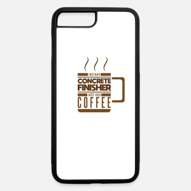 Concrete Worker Concrete Finisher Construction Worker Coffee Lover - iPhone 7 & 8 Plus Case
