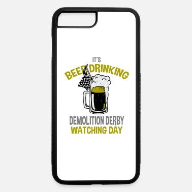Beer Festival Beer Drinking Demolition Derby Watching Day Gift - iPhone 7 & 8 Plus Case