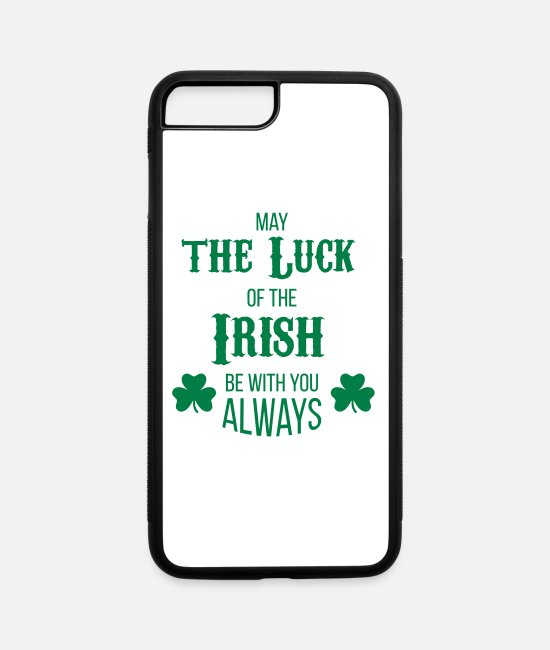 Quote iPhone Cases - Luck of the Irish - iPhone 7 & 8 Plus Case white/black