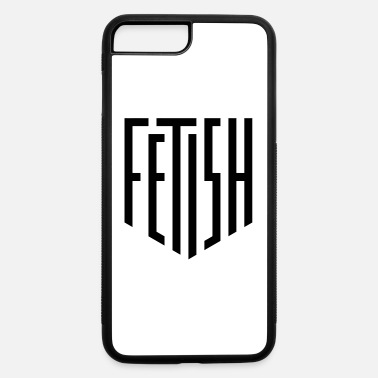 Fetish Fetish Shield - iPhone 7 & 8 Plus Case