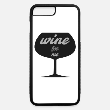 wine for me - iPhone 7 & 8 Plus Case