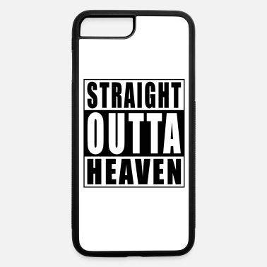 Straight Outta Life Straight Outta Heaven - iPhone 7 & 8 Plus Case
