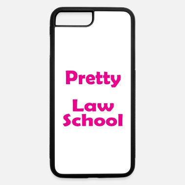 Too Pretty too pretty to be in law school - iPhone 7 & 8 Plus Case