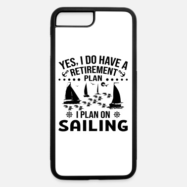 I Plan On Sailing - iPhone 7 & 8 Plus Case
