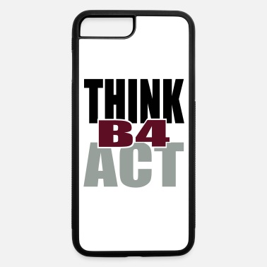 Tlc Think Before Act - iPhone 7 & 8 Plus Case