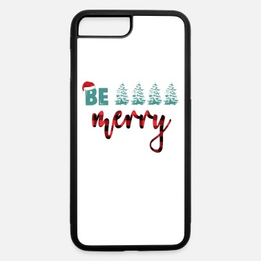Merry Be Merry - iPhone 7 & 8 Plus Case