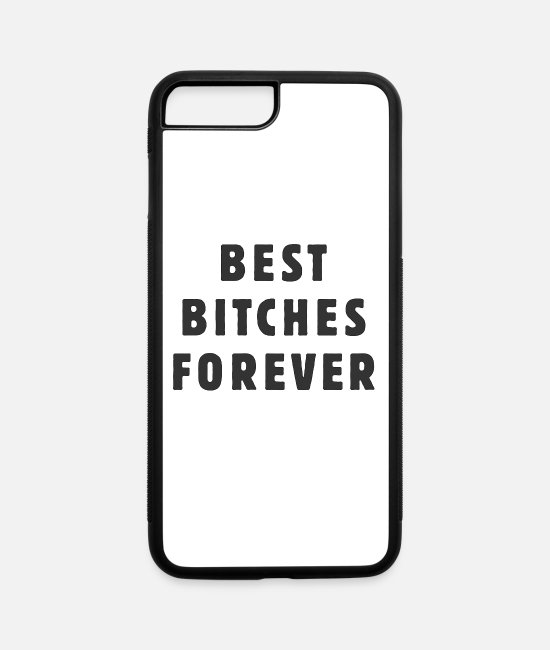 Occupy iPhone Cases - Best Bitches Forever - iPhone 7 & 8 Plus Case white/black