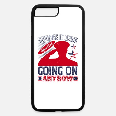 Patriot Day Courage Is Being Afraid - iPhone 7 & 8 Plus Case