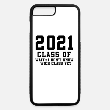 Class Of class of 2021 - iPhone 7 & 8 Plus Case