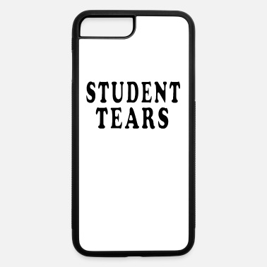 Back To School STUDENT TEARS - iPhone 7 & 8 Plus Case