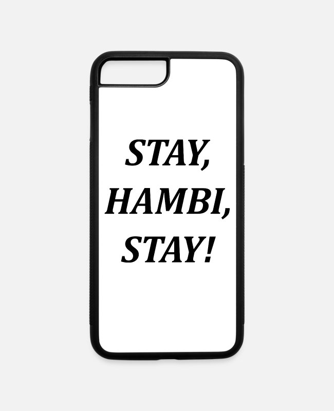 "Think iPhone Cases - ""STAY, HAMBI, STAY!"" (black) - political Statement - iPhone 7 & 8 Plus Case white/black"
