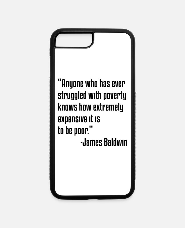 Quote iPhone Cases - James Baldwin Poor Quote - iPhone 7 & 8 Plus Case white/black