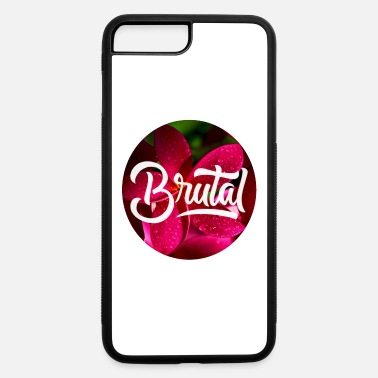 Brutality Brutal - iPhone 7 & 8 Plus Case