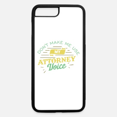 Funny Lawyer Puns Don't Make Me Usy My Attorney Voice Gift - iPhone 7 & 8 Plus Case
