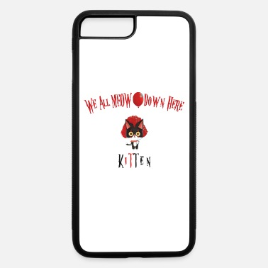 Down We All MEOW Down Here Clown Cat Kitten - iPhone 7 & 8 Plus Case