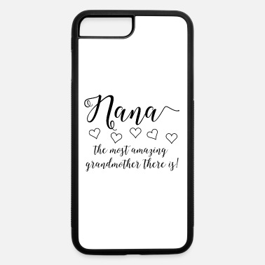 Nana Amazing Nana - iPhone 7 & 8 Plus Case