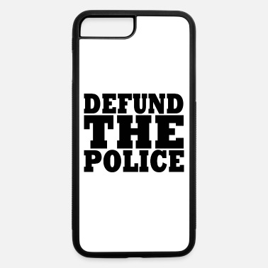 Canada DEFUND THE POLICE - iPhone 7 & 8 Plus Case