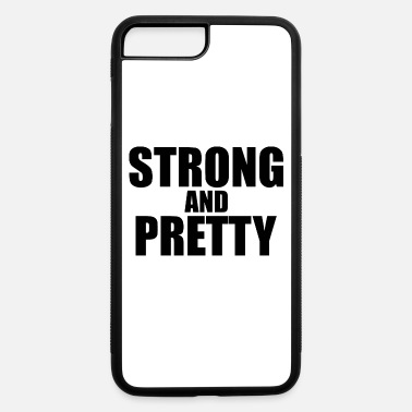 Pretty Strong and pretty - iPhone 7 & 8 Plus Case