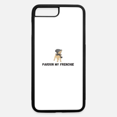 Pardon Pardon my Frenchie - iPhone 7 & 8 Plus Case