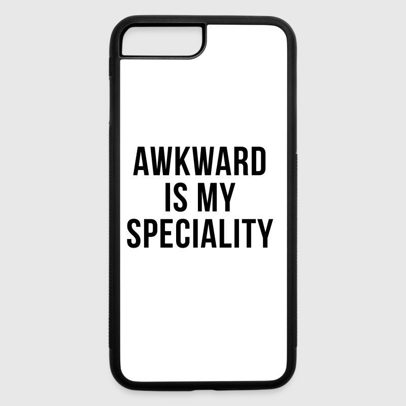 Awkward Specialty Funny Quote  - iPhone 7 Plus/8 Plus Rubber Case