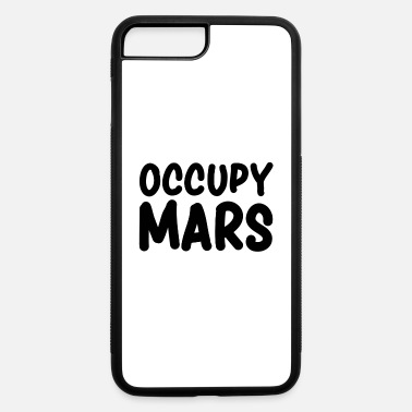 Occupy occupy Mars - iPhone 7 & 8 Plus Case