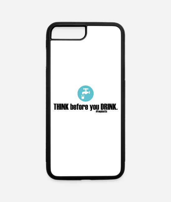 Think iPhone Cases - think before you drink - iPhone 7 & 8 Plus Case white/black