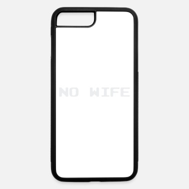 Wife No Wife - iPhone 7 & 8 Plus Case